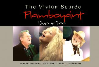 The Vivian Suarée `Flamboyánt` Duo-Trio-Band